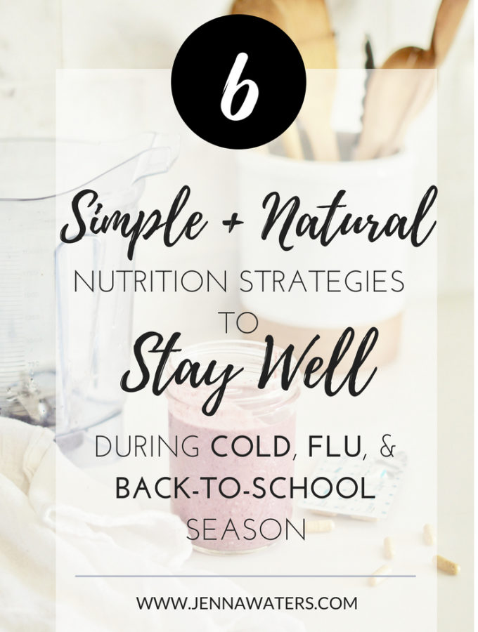 6 Simple Nutrition Strategies to Stay Well During Cold, Flu, + Back-to-School Season